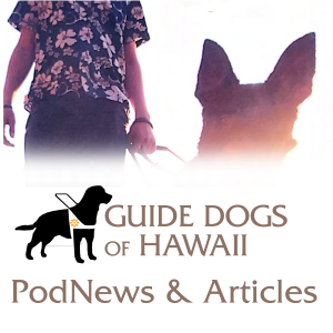 Image of guide dogs fades into Guide Dogs of Hawaii Logo. PodNews & Articles